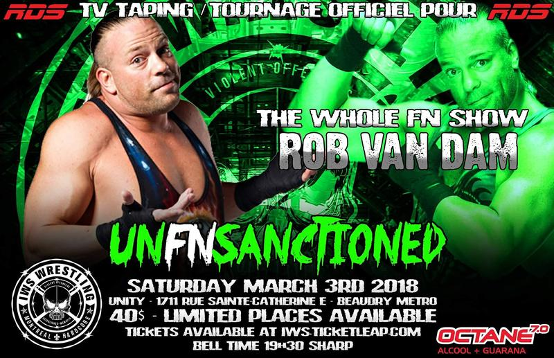 IWS Presents UnFnSanctioned Featuring ROB VAN DAM RDS tv taping