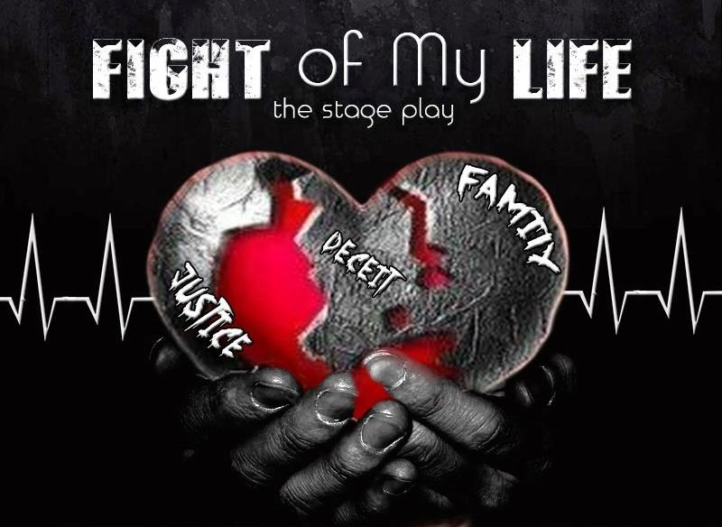 'Fight of My Life: Still Fighting' The Stage-Play