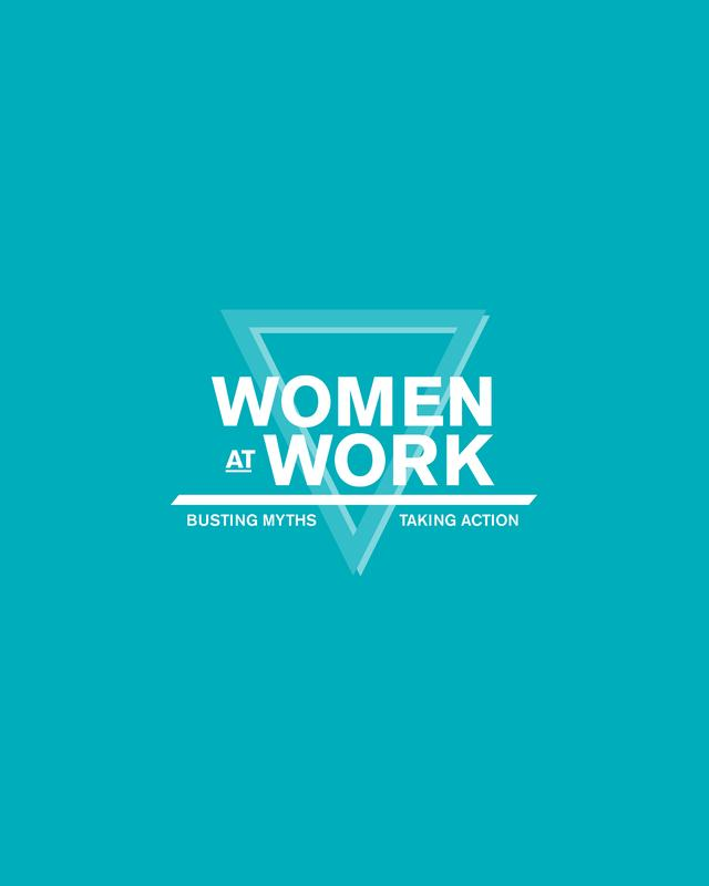 Women at Work: Busting Myths & Taking Action