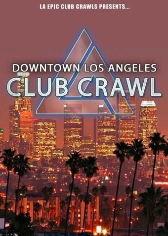 Downtown LA Club Crawl - LA Epic Club Crawls