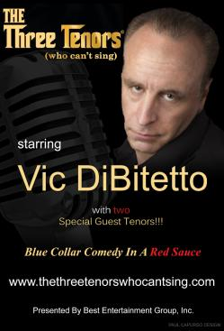 Vic Dibitetto's The Three Tenors Who Can't Sing Late Show
