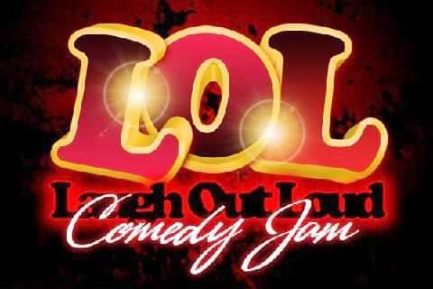 """LOL COMEDY JAM """"Laughter Is Good For The Soul Edition"""""""