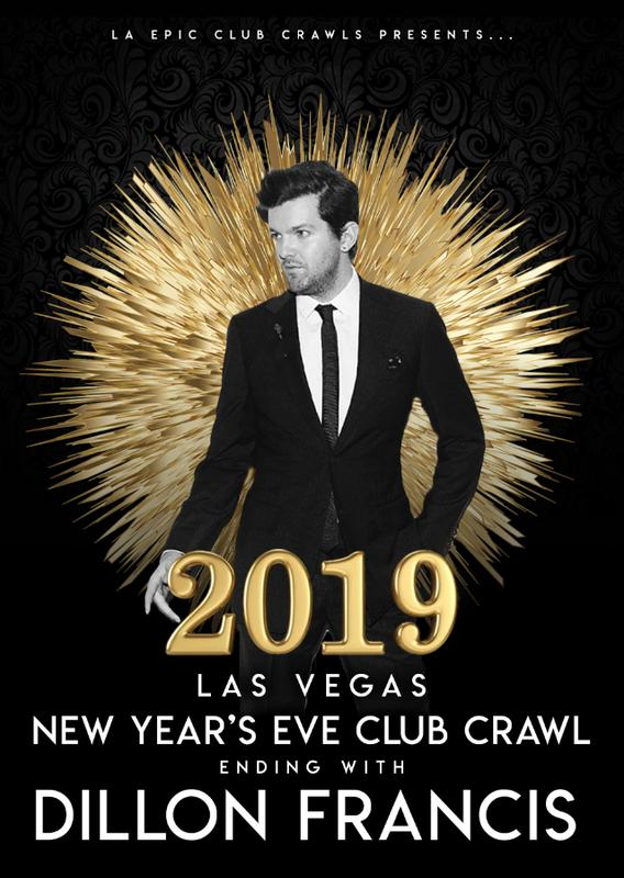 2019 Las Vegas New Years Eve Club Crawl with Dillon Francis
