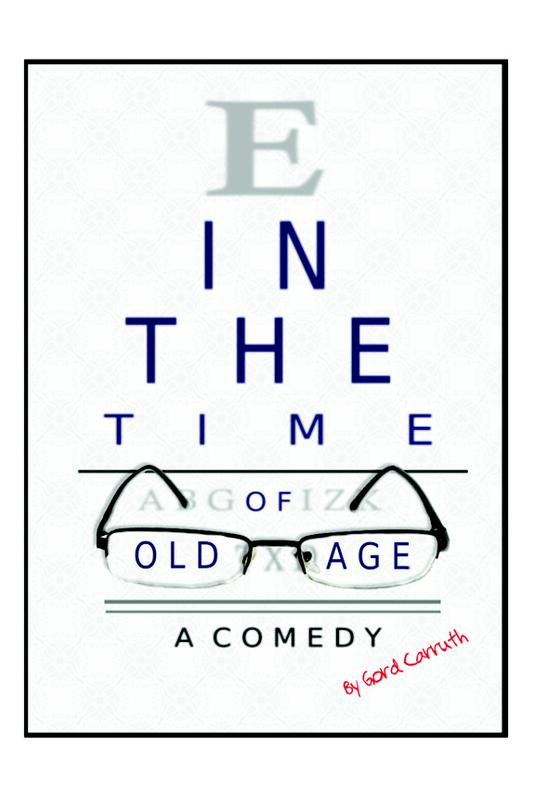 """In The Time of Old Age"" - Dinner Theater Comedy by Gord Carruth"