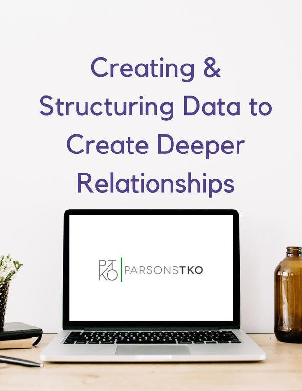 Creating & Structuring Data to Create Deeper Relationships