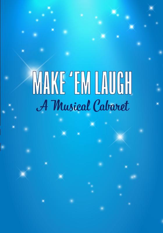 Make 'em Laugh, A Musical Cabaret