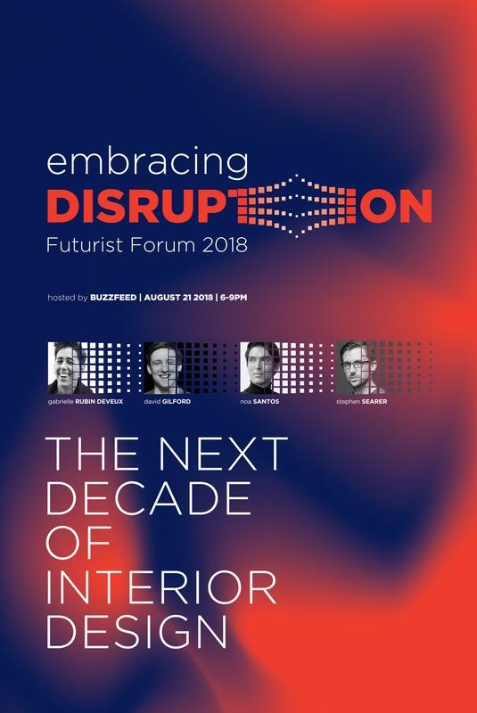 FUTURIST FORUM: EMBRACING DISRUPTION - THE NEXT DECADE OF INTERIOR DESIGN
