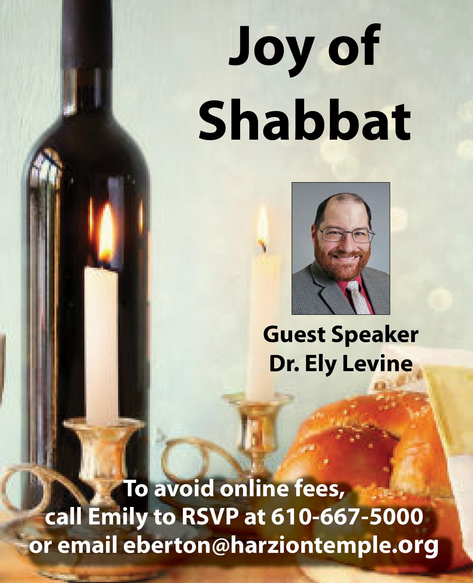 Joy of Shabbat and Speaker Series with Dr. Ely Levine