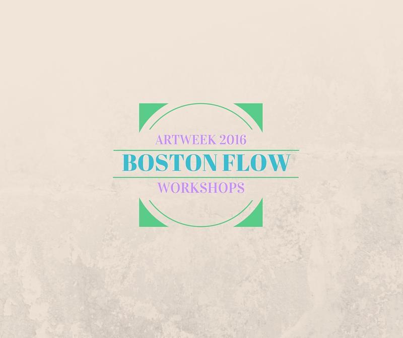 Boston Flow ArtWeek Workshops