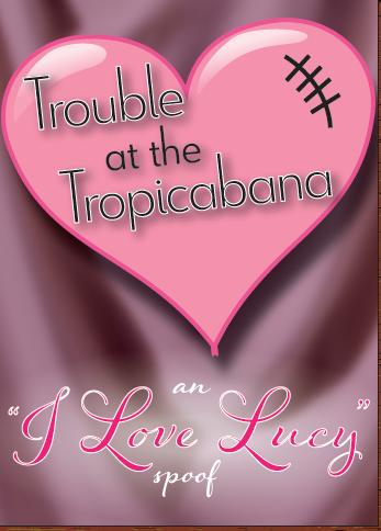 """""""Trouble at the Tropicanbana"""" A Dinner Theater Murder Mystery by Tony Schwartz & Marylou Ambrose"""