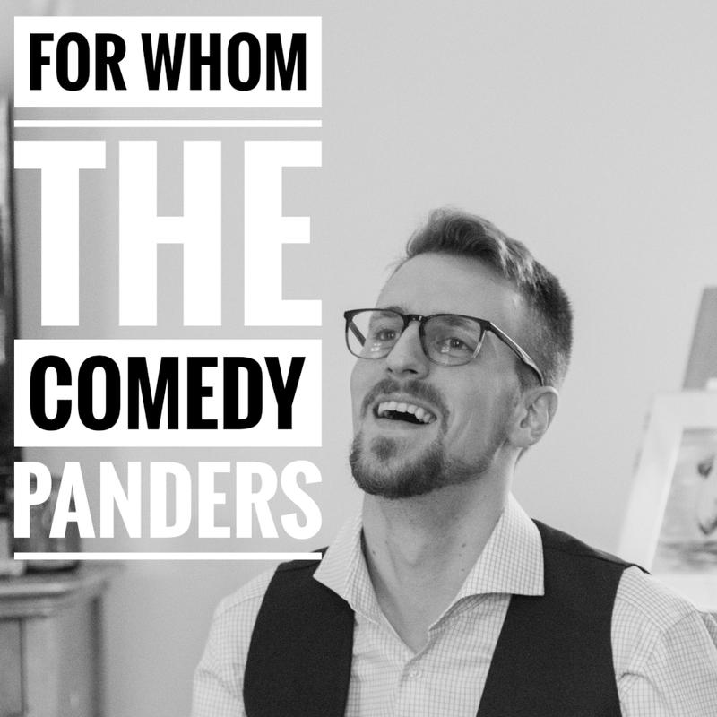 For Whom the Comedy Panders