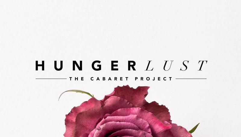 """The Cabaret Project: """"Hungerlust"""""""