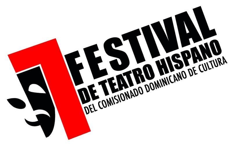 7MO. FESTIVAL DE TEATRO HISPANO DEL COMISIONADO DOMINICANO DE CULTURA