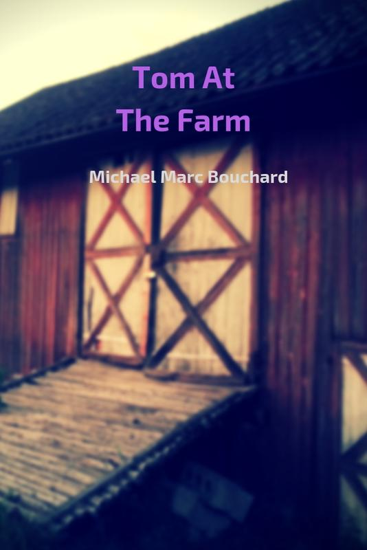 TOM AT THE FARM by Michael Marc Bouchard