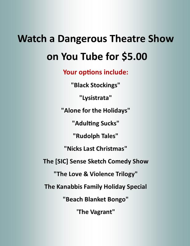 Watch a Dangerous Theatre show at home for $5.00