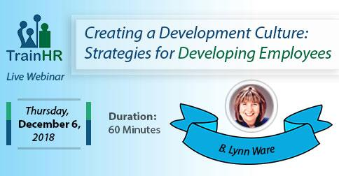Creating a Development Culture: Strategies for Developing Employees