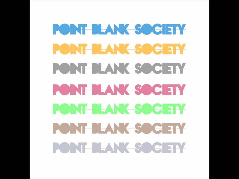 Point Blank Society and others!