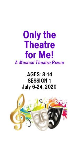 Only the Theatre for Me! - Session 1 (ages 8-14)