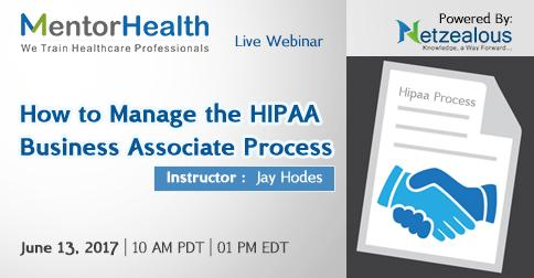 Webinar on How to Manage the HIPAA Business Associate Process