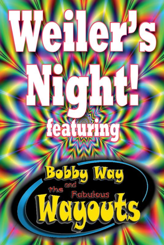 Weiler's Night! Featuring Bobby Way and the Fabulous Wayouts