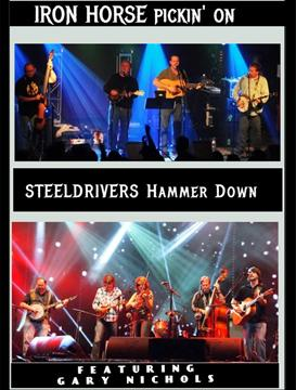 Iron Horse & Steeldrivers featuring Gary Nichols