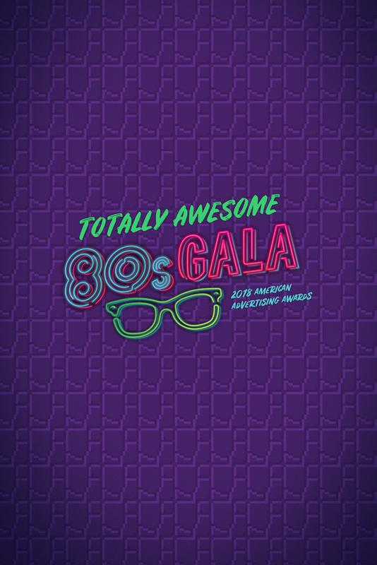 American Advertising Awards 2018: Totally Awesome 80s