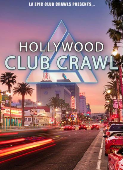 Hollywood Club Crawl - LA Epic Club Crawls SATURDAY