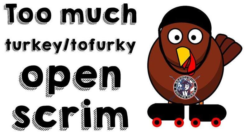 Brandywine Roller Derby Too Much Turkey/Tofurkey Open Scrimmage