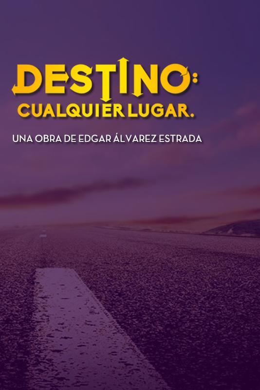DESTINO: CUALQUIER LUGAR de Edgar Álvarez Estrada - Teatro en Film Club Café