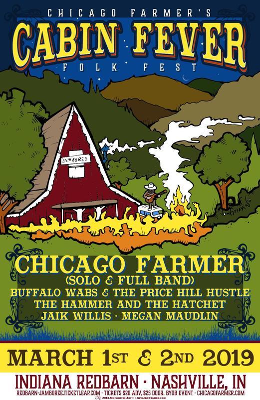 Cabin Fever Folk Festival starring Chicago Farmer March 2nd