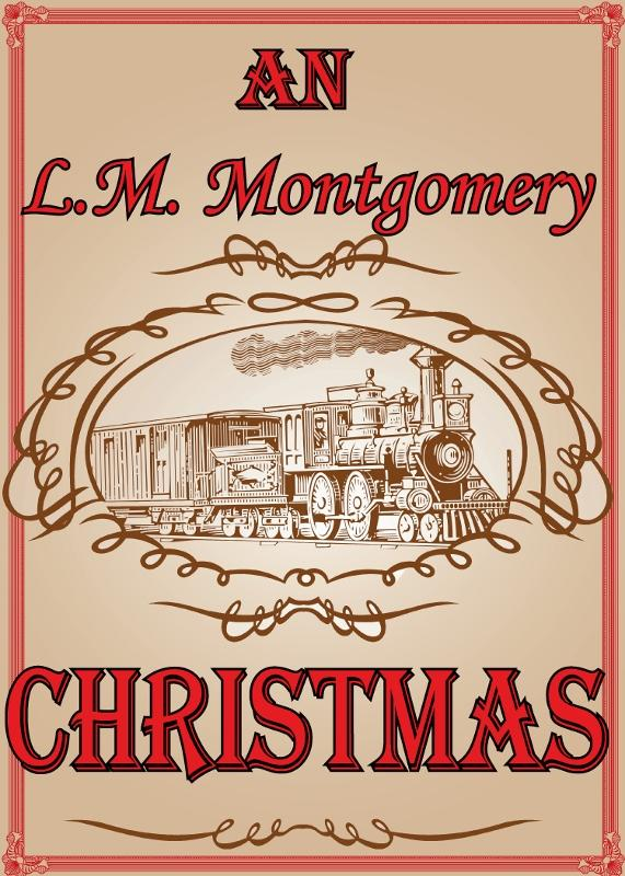 "2015 ""An LM Montgomery Christmas""- Dinner Theater Holiday Musical"
