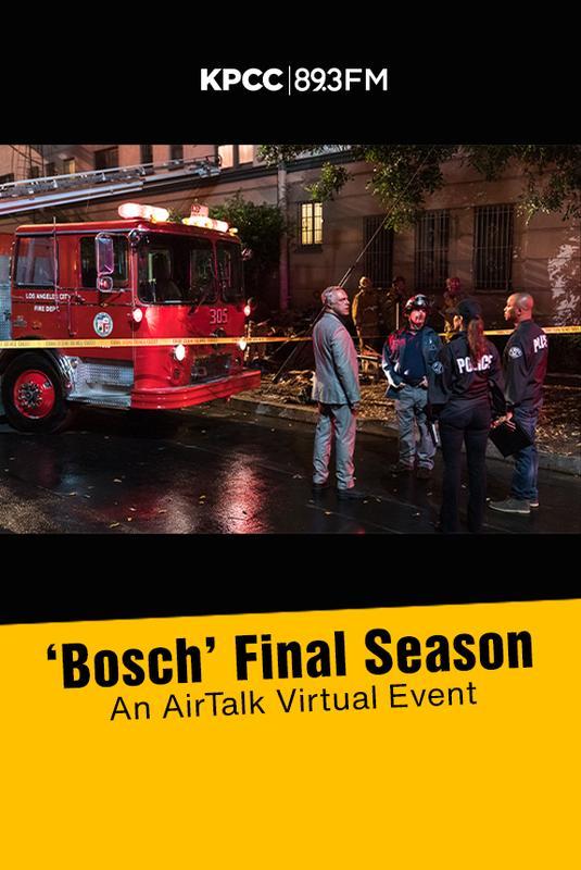 'Bosch' Final Season - An AirTalk Virtual Event