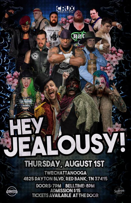 "Crux Wrestling presents ""Hey Jealousy"" August 1st,"