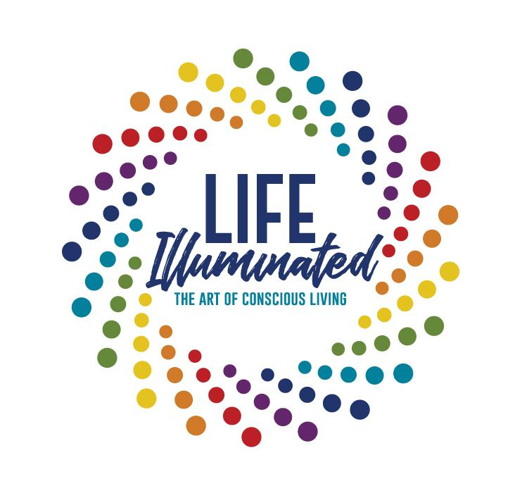 Life Illuminated- the Art of Conscious Living