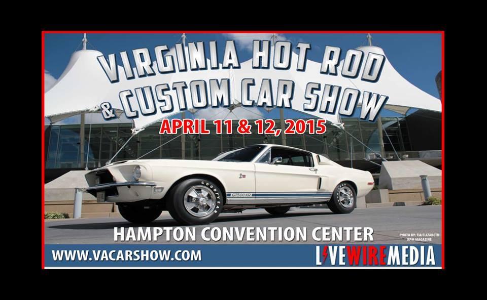 Virginia Hot Rod Custom Car Show Tickets In Hampton VA United States - Hampton coliseum car show