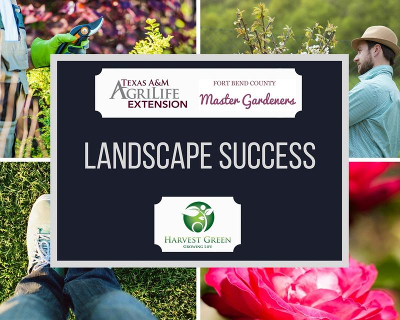 Landscape Success Series with Fort Bend Master Gardeners