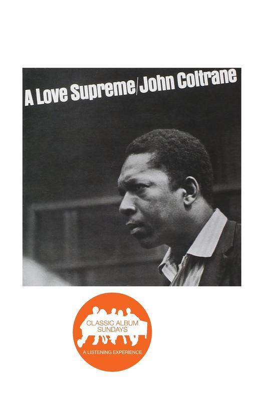 "Classic Album Sundays KC: John Coltrane ""A Love Supreme"""