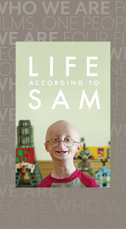 Who We Are Film Series - Life According to Sam