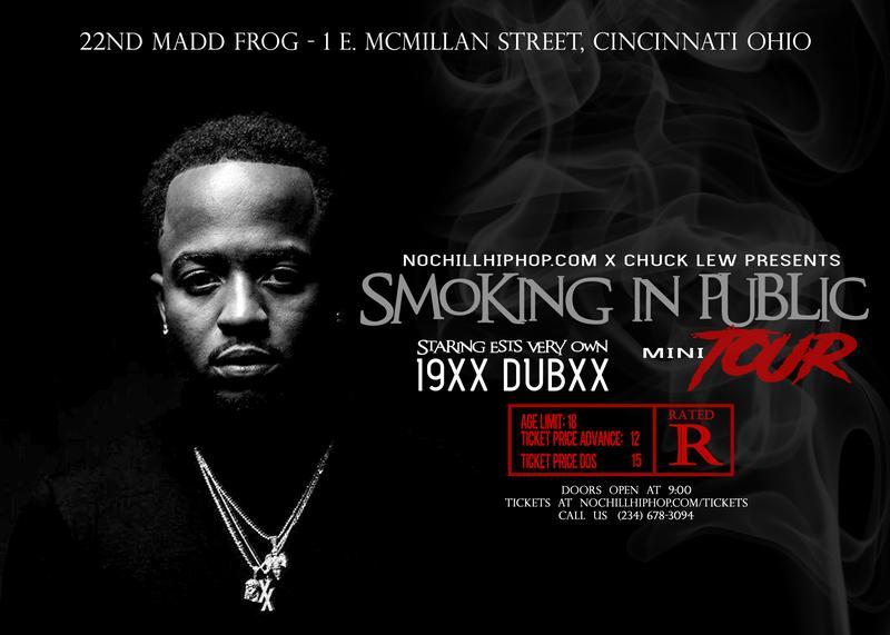 NoChillHipHop.Com x Chuck Lew Presents EST's Very own DubXX Smoking in Public Mini Tour Cincinnati