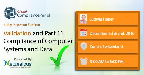 Seminar on Validation and Part 11 Compliance of Computer Systems and Data – GlobalCompliancePanel 2016