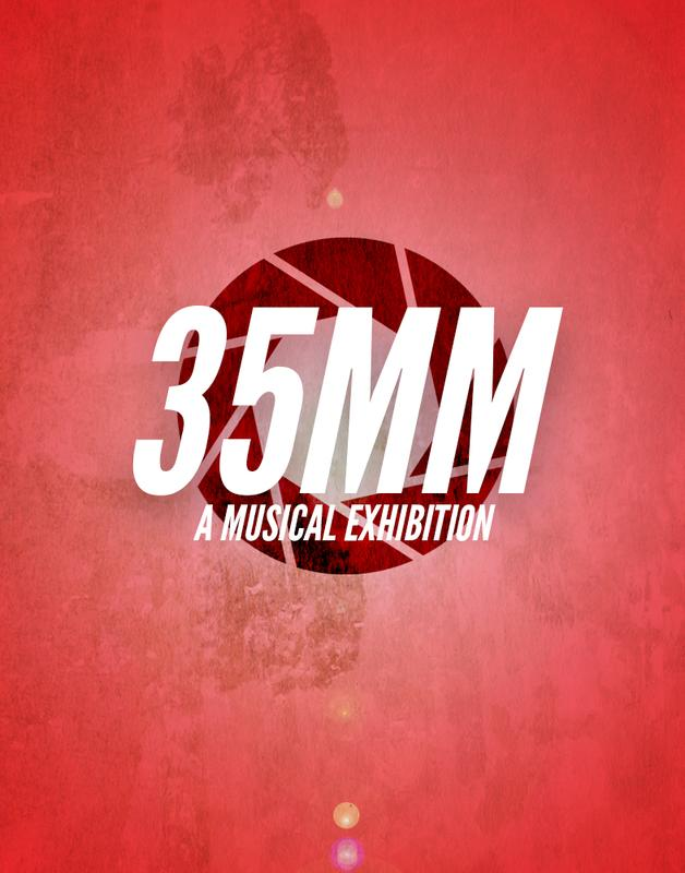 35MM: A Musical Exhibition - NXT Theatrics