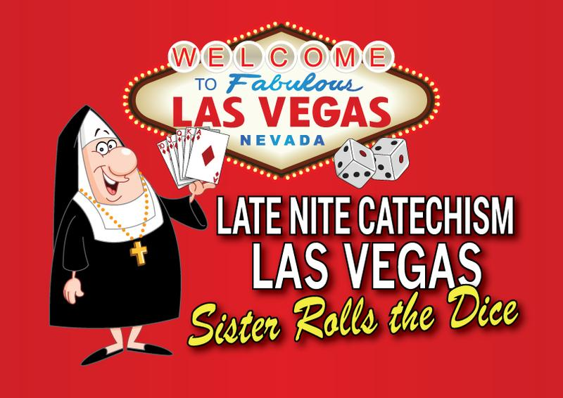 Late Nite Catechism Las Vegas Sister Rolls the Dice: Presented by the Charlotte Players