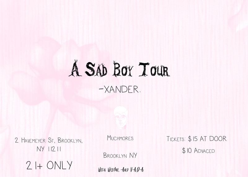A SAD BOY TOUR WITH XANDER (MUCHMORES)