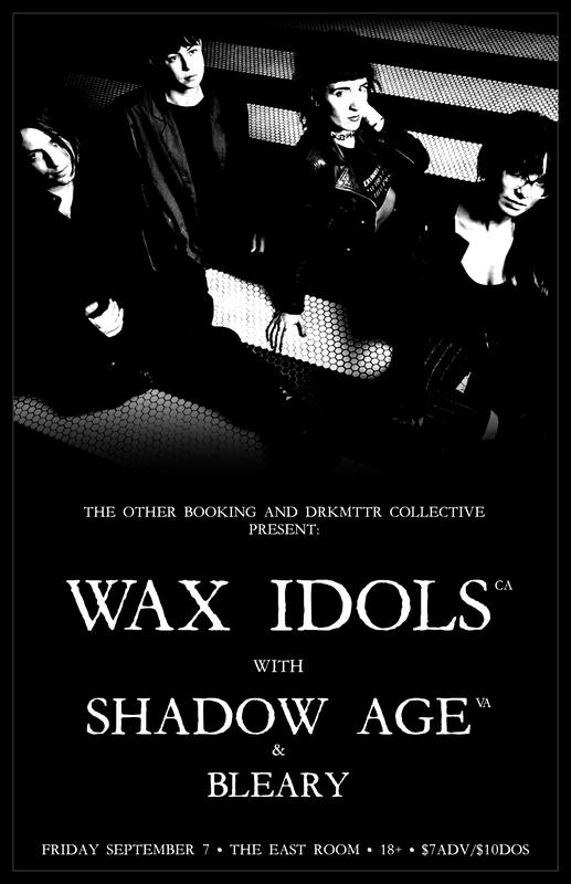 Wax Idols and Shadow Age at The East Room
