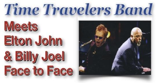 """RESCHEDULED to June 5 - Bill Gottshall Music Presents """"The Time Travelers Band Meets Billy Joel & Elton John, Face to Face"""""""