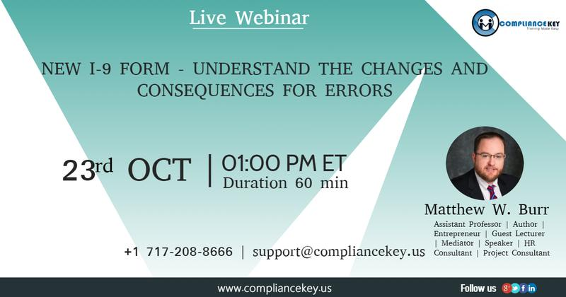 NEW I-9 FORM - UNDERSTAND THE CHANGES AND CONSEQUENCES FOR ERRORS