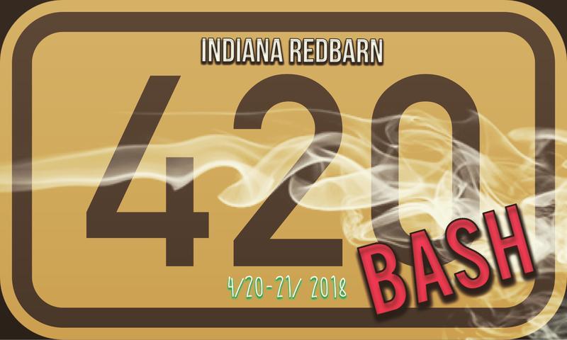 Indiana RedBarn 4/20 BASH