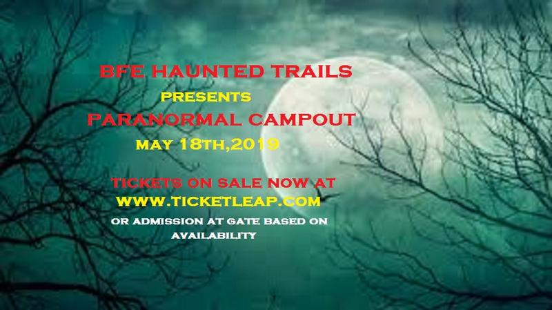 Paranormal Camp Out At BFE Haunted Trails