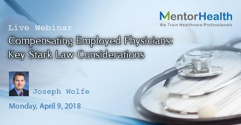 Compensating Employed Physicians: Key Stark Law Considerations