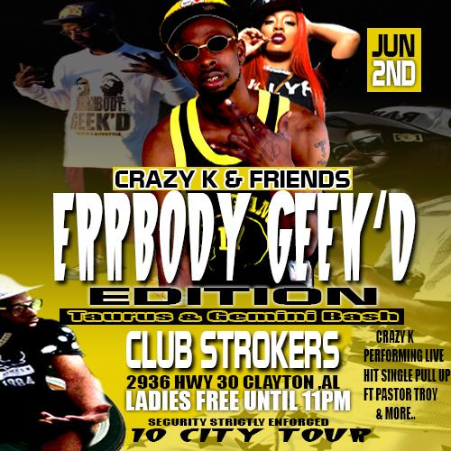 CRAZY K & FRIENDS ERRBODY GEEK'D EDITION/ TAURUS & GEMINI BIRTHDAY BASH